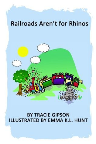 Railroads Arent for Rhinos Tracie Gipson