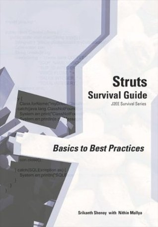 Struts Survival Guide: Basics to Best Practices  by  Srikanth Shenoy