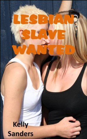 Lesbian Slave Wanted Kelly Sanders