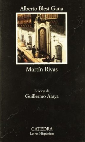 Martin Rivas (Novela de costumbres politico-sociales) Blest Gana