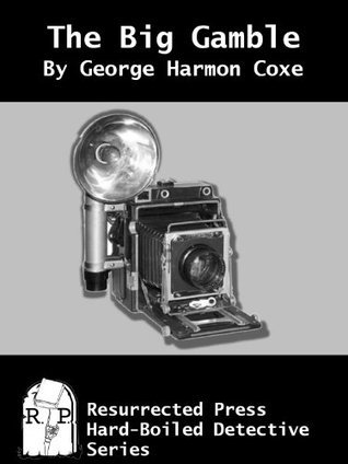 The Big Gamble (Annotated)  by  George Harmon Coxe