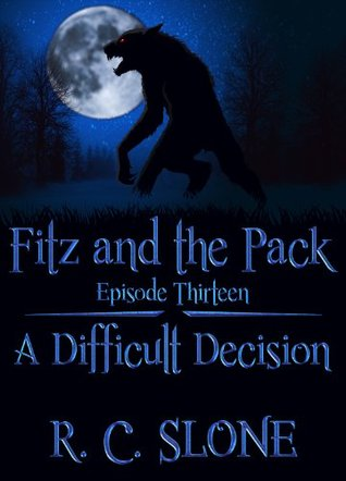 A Difficult Decision: A Young Adult Werewolf Romance R.C. Slone