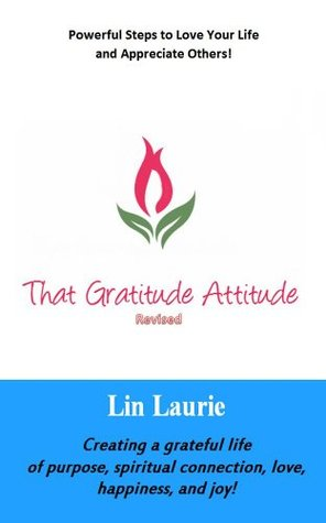 That Gratitude Attitude  by  Lin Laurie