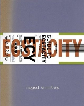 A Guide to Ecstacity Nigel Coates