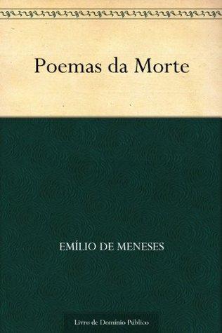 Poemas da Morte  by  Emílio de Meneses