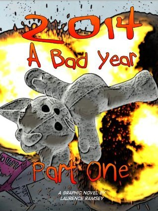 2014: A Bad Year - Part One (2014: A Bad Year (A Graphic Novel Series))  by  Laurence Ramsey