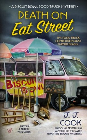 Death on Eat Street (A Biscuit Bowl Food Truck Mystery #1)  by  J.J. Cook