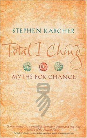 Divining Love: The I Ching for Lovers, Friends and Relationships Stephen Karcher