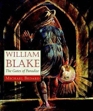 William Blake: The Gates of Paradise Michael Bedard