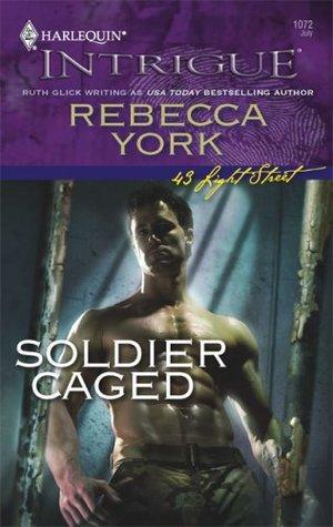 Soldier Caged (43 Light Street #31) Rebecca York