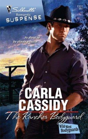 The Rancher Bodyguard (Silhouette Romantic Suspense #1551)  by  Carla Cassidy