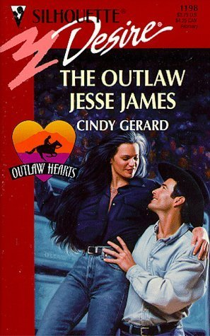 The Outlaw Jesse James  (Silhouette Desire, 1198)  by  Cindy Gerard