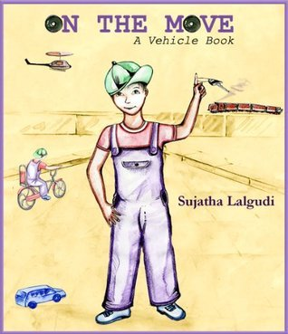 On the Move - A Vehicle Book (A Picture Book for Children)  by  Sujatha Lalgudi