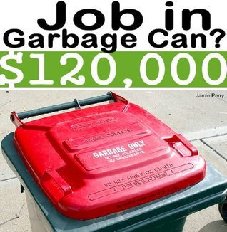 $120000: Stop Looking for Your Next Job in the Garbage Can! (How My Salary Jumped from $41,000 to $120,000 Overnight and How You can Do It Too...)  by  Jamie Perry
