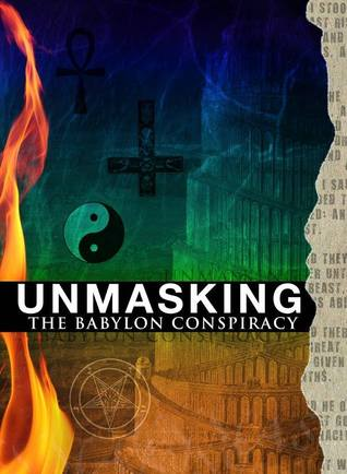 UNMASKING The Babylon Conspiracy Miguel Sanchez Avila