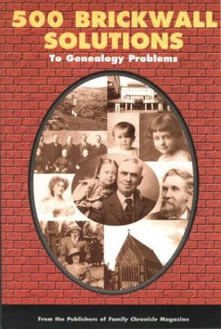 500 Brickwall Solutions to Genealogy Problems  by  Family Chronicle Magazine