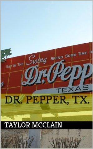 Dr. Pepper, TX. Taylor McClain