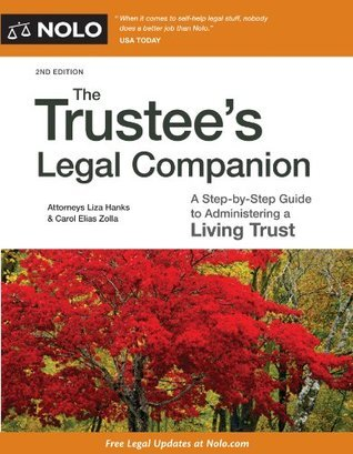 Trustees Legal Companion, The: A Step-by-Step Guide to Administering a Living Trust  by  Carol Elias, Attorney Zolla