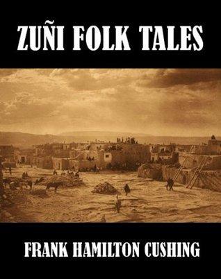 Zuni Folk-Tales Frank Hamilton Cushing