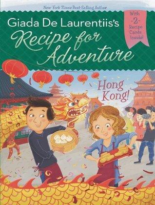 Hong Kong! (Recipe for Adventure, #3) Giada De Laurentiis