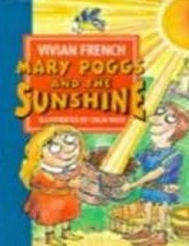 Mary Poggs And The Sunshine Vivian French