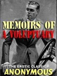 The Memoirs of a Voluptuary: The Edwardian Erotic Classic  by  Anonymous