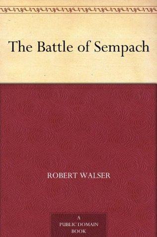 The Battle of Sempach  by  Robert Walser