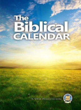 The Biblical Calendar Yahwehs Restoration Ministry