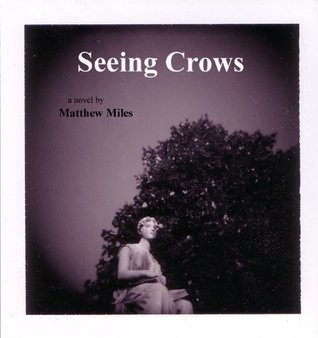 Seeing Crows Matthew Miles
