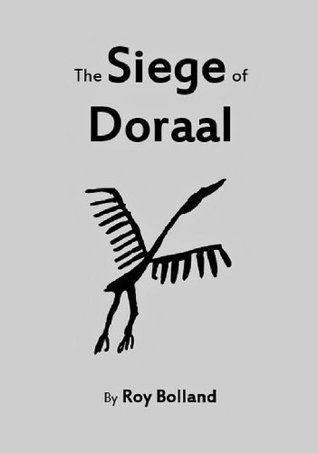The Siege of Doraal  by  Roy Bolland
