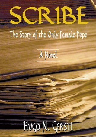 SCRIBE - The Story of the Only Female Pope Hugo N. Gerstl