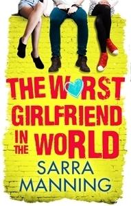 The Worst Girlfriend in the World Sarra Manning