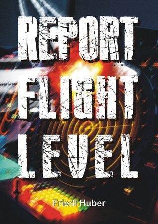 Report Flight Level Friedl Huber