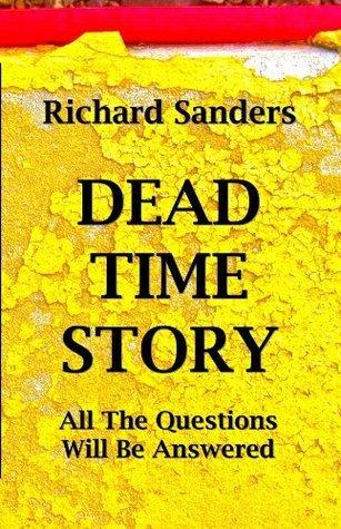 Dead Time Story Richard      Sanders
