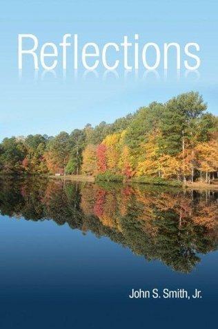 Reflections  by  John S. Smith Jr.