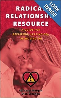 Radical Relationship Resource: A Guide for Repairing, Letting Go, or Moving on  by  Carol Morgan