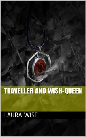 Traveller and Wish-Queen  by  Laura Wise