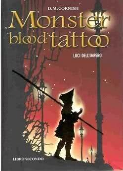 Luci dellImpero (Monster Blood Tattoo # 2)  by  D.M.Cornish