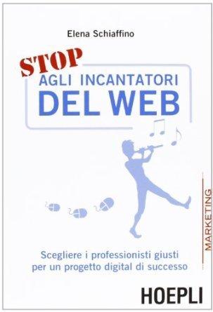 Stop Agli Incantatori Del Web Elena Schiaffino