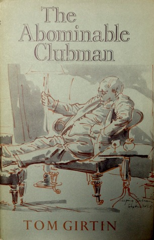 The Abominable Clubman  by  Tom Girtin