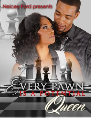 Every Pawn is a Potential Queen Neicey Ford