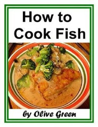 How to COOK FISH - Comprehensive Guide to Cooking Fish Dishes  by  eBook-Ventures