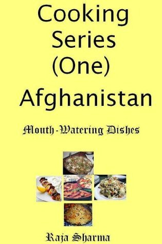 Afghan Cooking By Raja Sharma Raja Sharma