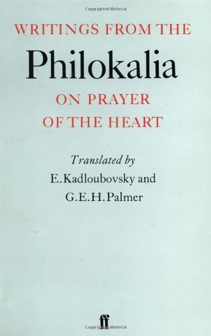 Writings from the Philokalia: On Prayer of the Heart G.E.H. Palmer