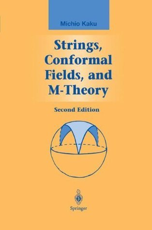 Strings, Conformal Fields, and M-Theory  by  Michio Kaku