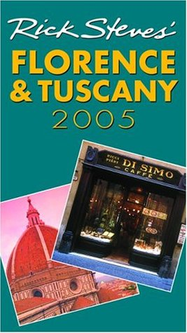 Rick Steves Florence & Tuscany 2005  by  Rick Steves