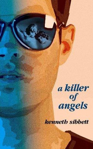 A KILLER OF ANGELS  by  Kenneth Sibbett