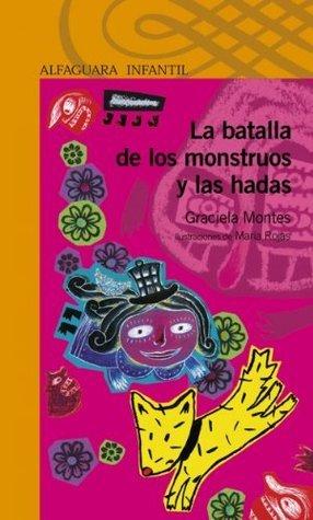 La batalla de los monstruos y las hadas  by  Graciela Montes