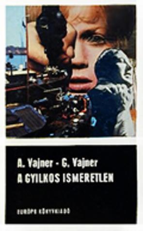 A gyilkos ismeretlen [Fekete könyvek]  by  Arkady Vayner