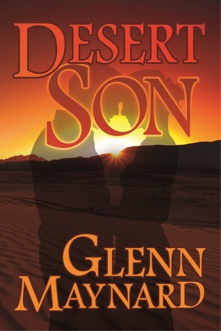 Desert Son  by  Glenn Maynard